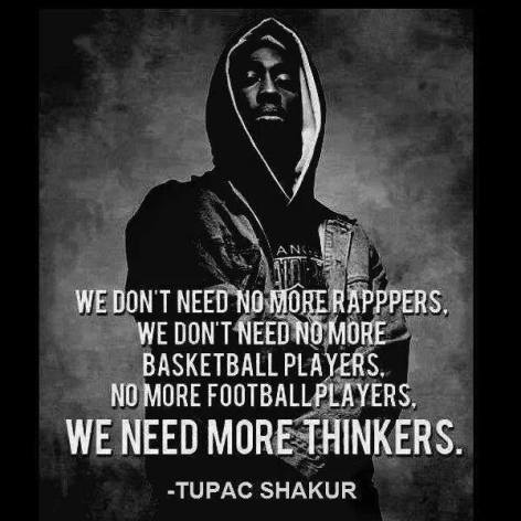 Tupac Shakur We don't need more rappers