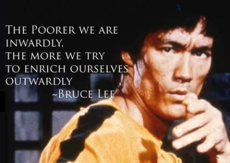 Bruce Lee the poorer we are inwardly