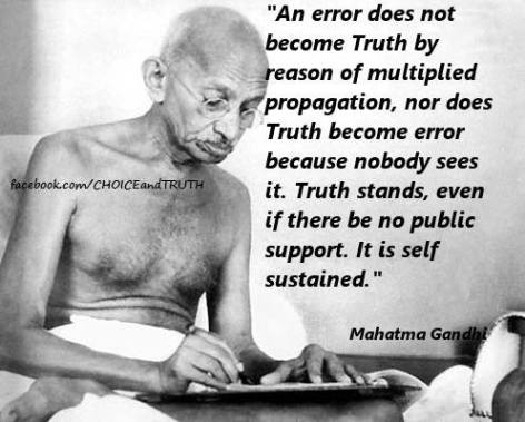 Mahatma Gandhi an error does not become