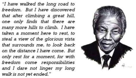 Nelson Mandela I have walked the long