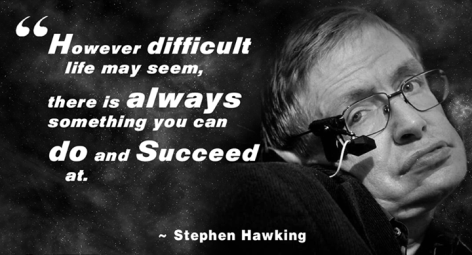 Stephen Hawking however difficult