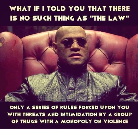 what if I told you that there is no such thing as the law