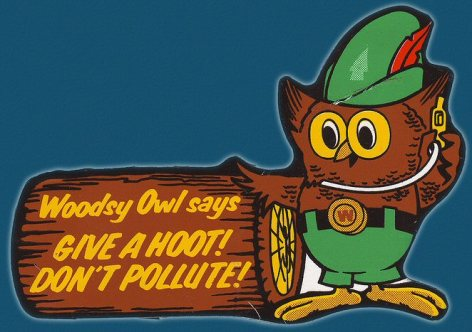 Woodsy Owl Says Give A Hoot Don't Pollute